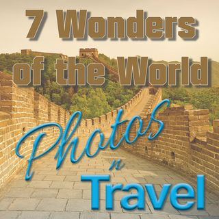 The New Seven Wonders of the World - August, 2021