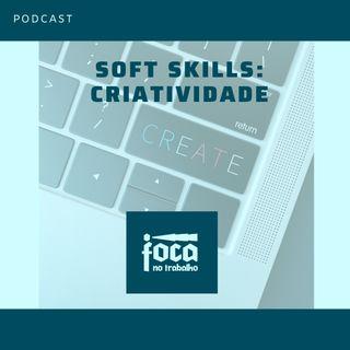 #22 - Soft Skills: Criatividade