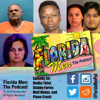 E030 - Vodka Thief, Stabby Farter, Mall Ninjas, and Plane Crash