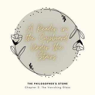 The Philosopher's Stone: Chapter 2 - The Vanishing Glass