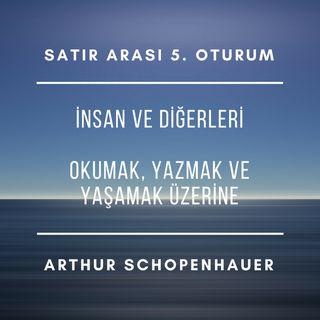 #5 Okumak, Yazmak ve Yaşamak Üzerine - Arthur Schopenhauer