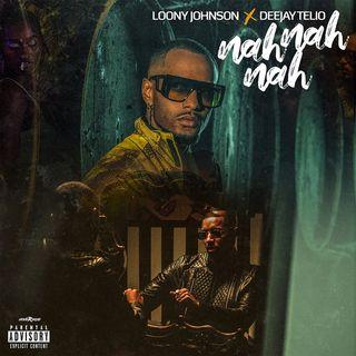 Loony Johnson feat. Deejay Telio - Nah Nah Nah (Kizomba)