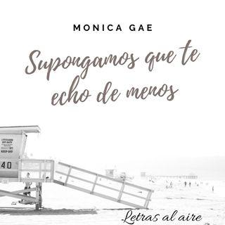 Supongamos que te echo de menos | Mónica Gae