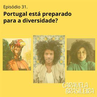 #31 Portugal está preparado para a diversidade?