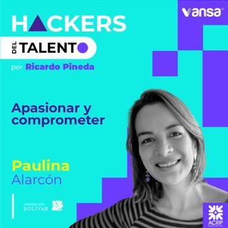 089. Apasionar y comprometer- Paulina Alarcón (Constructora Bolívar)  -  Lado B