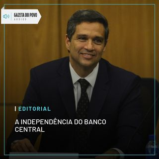 Editorial: A independência do Banco Central