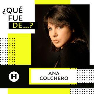 Ana Colchero│¿Qué fue de...? La estrella de Nada Personal