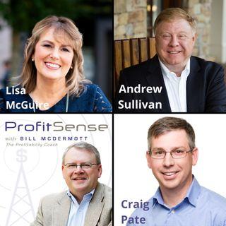 ProfitSense with Bill McDermott, Episode 14: Lisa McGuire, Marketing Consultant; Andrew Sullivan, Sullivan and Schlieman Wealth Management;
