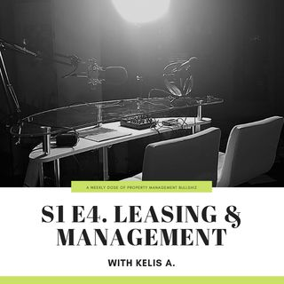S1 E4. Leasing and Management w/ Kelis A.