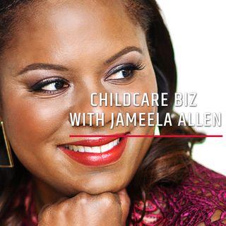 Childcare Biz with Jameela Allen