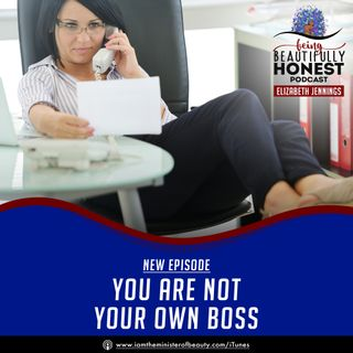 You Are Not Your Own Boss