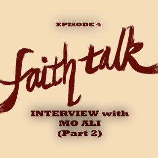 Episode 4 - Interview with Mo Ali (Part 2)