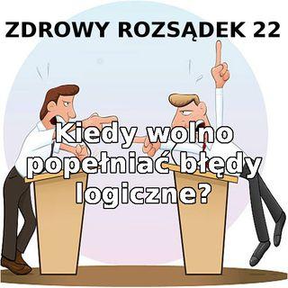22 - Kiedy wolno stosować błędy logiczne
