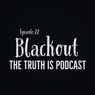Episode 22: Blackout