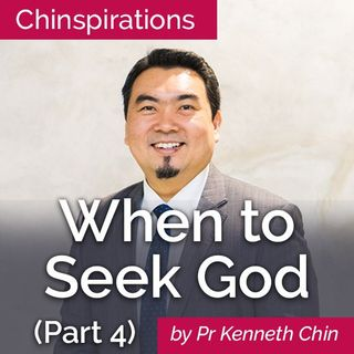 When to Seek God (Part 4)