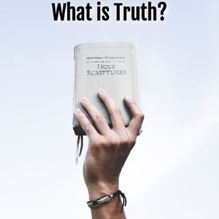 Ep. 2: What Is Truth?