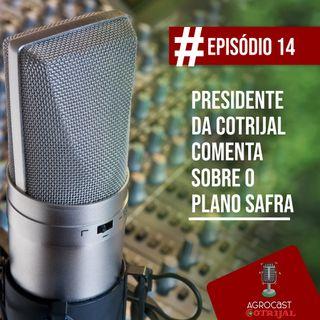 Presidente da Cotrijal comenta sobre o Plano Safra 2020/21