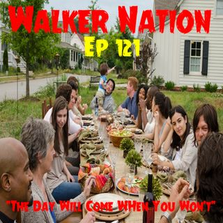 "Ep 121 - ""The Day Will Come When You Won't Be"" TWD 701"