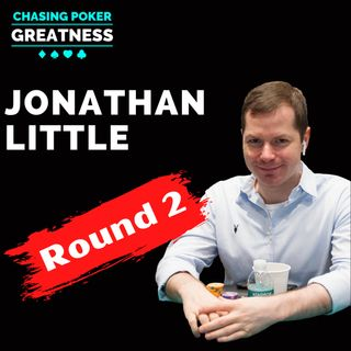 #84 Jonathan Little Round 2: ACR Ban, #PokerGOAT, & Excelling at Tough NLHE Games
