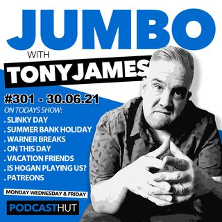 Jumbo Ep:301 - 30.08.21 - Summer Bank Holiday
