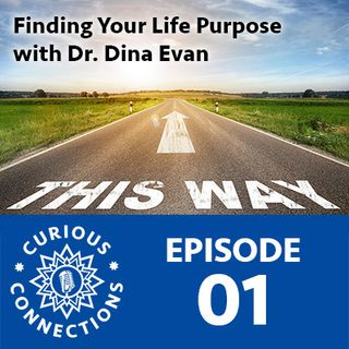 Finding Your Life Purpose with Dr. Dina Evan