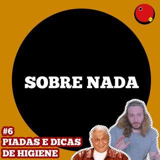 SN EP.6 - A Nova Geração de Comediantes do Brasil