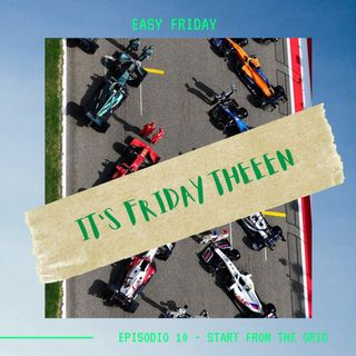 EASY FRIDAY - Ep. 10 - START FROM THE GRID