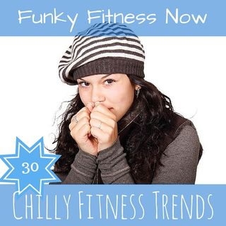 Chilly Fitness Trends