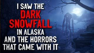 """""""I saw the dark snowfall in Alaska and the horrors that came with it"""" Creepypasta"""