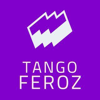 Cuarentena Nerd: Tango Feroz