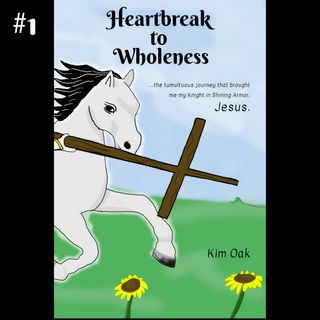 #1 HeartBreak to Wholeness Series- The Tumultuous Journey that brought me my Knight in Shining Armor, Jesus