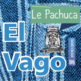 El Vago #1 - Le Pachuca