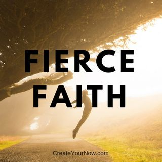 1160 Fierce Faith