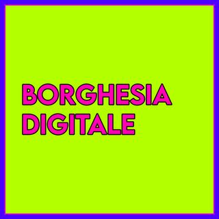 Borghesia Digitale