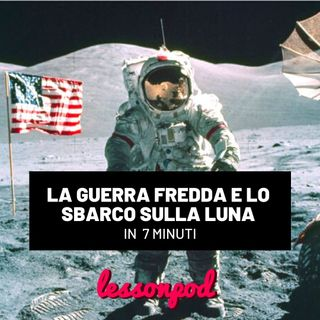 La Guerra Fredda e lo sbarco sulla Luna in 7 minuti