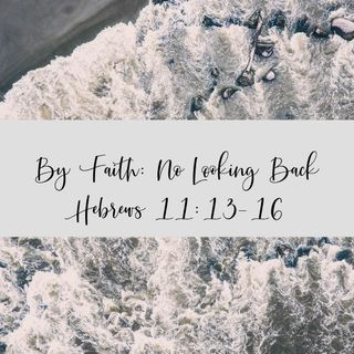 By Faith: No Looking Back