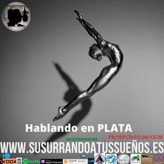 194º: Hablando en PLATA (7x11) 04/12/20