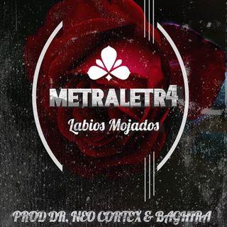 Metraletr4 - Labios Mojados (Prod Dr. Neo Cortex & Baghira) (RAP 2020)