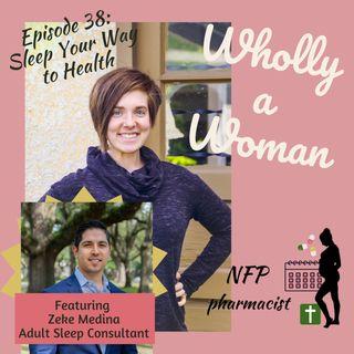 Episode 38: Sleep Your Way to Better Health - featuring Zeke Media, adult sleep consultant