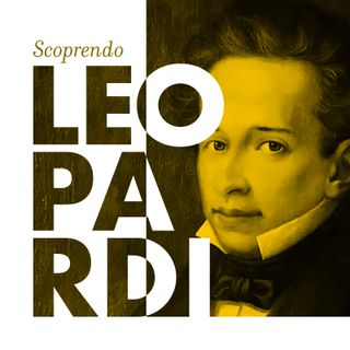 Ep. 13 - Scoprendo Giacomo Leopardi