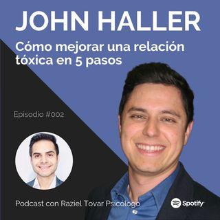 002 Cómo mejorar una relación tóxica en 5 pasos - John Haller