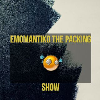 EMOMANTIKO THE PACKING SHOW