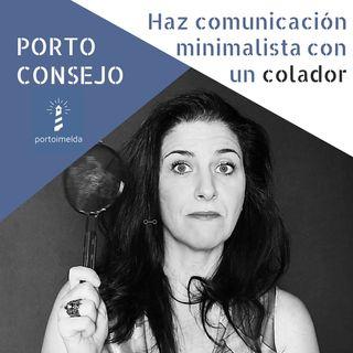 Qué es y por qué te conviene hacer comunicación minimalista