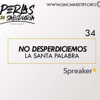 34 No Desperdiciemos La Santa Palabra