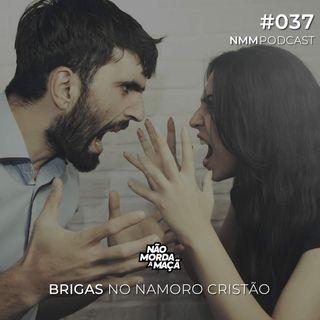 #037 - Brigas no namoro cristão