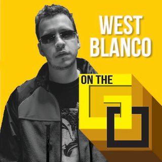 49. On The Go @ Home with West Blanco