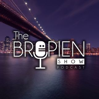 The Bropien Show Podcast