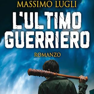 L'ultimo guerriero: un romanzo che immagina un futuro cupo, desolato, decisamente spaventoso, forse non così lontano dai giorni nostri
