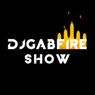 DJGABFIRE SHOW #2