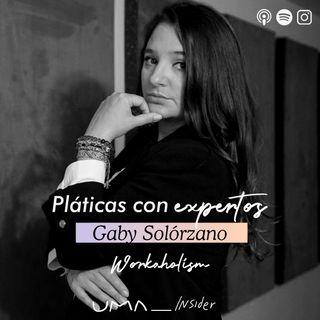 Workaholism con Gabriela Solorzano | Pláticas con Expertos